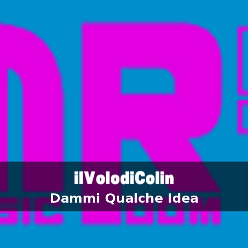Dammi Qualche Idea (ilVolodiColin)